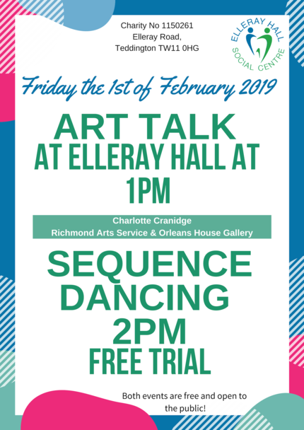 Welcome to Elleray Hall on THe first of February for a free art talk and a free session of Sequence dancing!